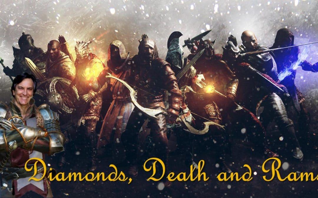 Diamonds, Death and Rams.